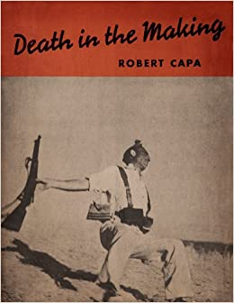 Death in the making, : Robert Capa: Amazon.com: Books
