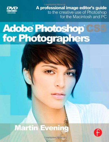 Adobe Photoshop CS5 for Photographers: A professional...