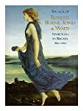 img - for The Age of Rossetti, Burne-Jones, and Watts: Symbolism in Britain, 1860-1910 book / textbook / text book