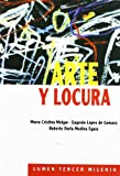 img - for Arte y Locura (Spanish Edition) book / textbook / text book