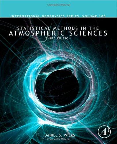Statistical Methods in the Atmospheric Sciences, Volume...