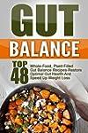 Gut Balance: Top 48 Whole-Food, Plant...