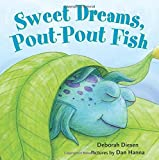 Sweet Dreams, Pout-Pout Fish (A Pout-Pout Fish Adventure)