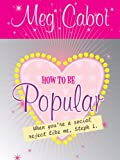 How to be Popular: . When You're a Social Reject Like Me, Steph L.!