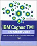 img - for IBM Cognos TM1: The Official Guide 1st edition by Oehler, Karsten, Gruenes, Jochen, Ilacqua, Christopher (2012) Paperback book / textbook / text book