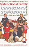 The Dysfunctional Family Christmas Songbook (0767919076) by Boswell, John