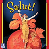 Salut! Vintage Poster Art 2015 Wall Calendar (English and French Edition)