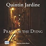 Pray for the Dying | [Quintin Jardine]