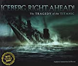 img - for Iceberg, Right Ahead!: The Tragedy of the Titanic book / textbook / text book