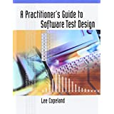 A Practitioner's Guide to Software Test Design ~ Lee Copeland