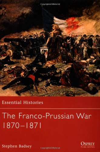 The Franco-Prussian War 1870-1871: 51 (Essential Histories)