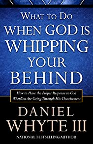 What to Do When God is Whipping Your Behind