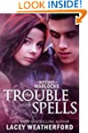 The Trouble With Spells (Of Witches a...