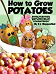How to Grow Potatoes: Planting and Ha...