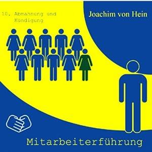 Abmahnung und Kündigung (Mitarbeiterführung 10) Hörbuch