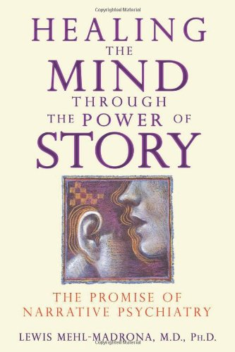Healing the Mind through the Power of Story: The Promise...