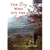 The Dog Who Ate the Truffle: A Memoir of Stories and Recipes from Umbria ~ Suzanne Carreiro