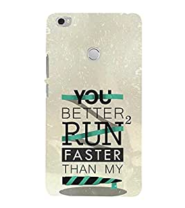 Better to Run Faster 3D Hard Polycarbonate Designer Back Case Cover for Xiaomi Mi Max