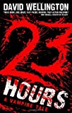23 Hours: A Vengeful Vampire Tale (Laura Caxton Vampire Series) (0749954418) by Wellington, David
