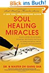 Soul Healing Miracles: Ancient and Ne...
