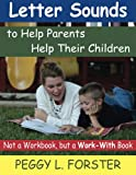 img - for Letter Sounds to Help Parents Help Their Children: Not a Workbook, but a Work-With Book book / textbook / text book