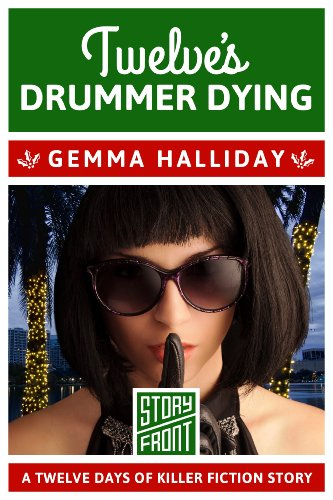 Gemma Halliday - Twelve's Drummer Dying: 12 Days of Christmas series (A Short Story)