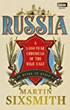 Russia: A 1,000-Year Chronicle of the Wild East