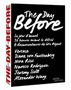 The Day Before: Volume Two (Diane von Furstenberg / Nina Ricci / Narciso Rodriguez / Jeremy Scott / Alexander Wang)