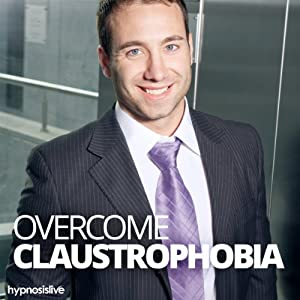 Overcome Claustrophobia Hypnosis Speech