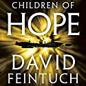 Children of Hope: The Seafort Saga, Book 7 Audiobook by David Feintuch Narrated by Josh Hurley