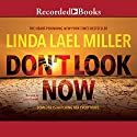 Don't Look Now (       UNABRIDGED) by Linda Lael Miller Narrated by Susan Bennett