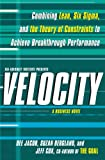 img - for Velocity: Combining Lean, Six Sigma and the Theory of Constraints to Achieve Breakthrough Performance - A Business Novel book / textbook / text book