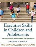 img - for Executive Skills in Children and Adolescents: A Practical Guide to Assessment and Intervention (Practical Intervention in the Schools) by Dawson, Peg, Guare, Richard 2nd (second) Edition (2010) book / textbook / text book