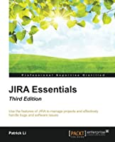 JIRA Essentials, 3rd Edition