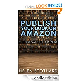 Publish Your Book On Amazon: the easy way to get in print