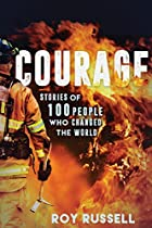 Courage: Stories Of 100 People Who Changed The World