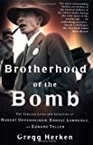 img - for Brotherhood of the Bomb: The Tangled Lives and Loyalties of Robert Oppenheimer, Ernest Lawrence, and Edward Teller by Herken, Gregg (2003) Paperback book / textbook / text book