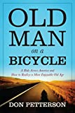 Old Man on a Bicycle: A Ride Across America and How to Realize a More Enjoyable Old Age