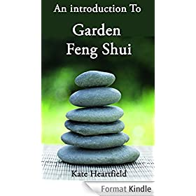Garden Feng Shui: An Introduction to Garden Feng Shui (English Edition)