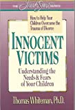 img - for Innocent Victims: How to Help Your Children Overcome the Trauma of Divorce (The Fresh Start) book / textbook / text book
