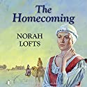The Homecoming Audiobook by Norah Lofts Narrated by Patience Tomlinson