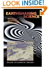 Earthshaking Science: What We Know (and Don't Know) about Earthquakes