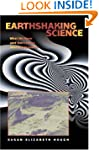 Earthshaking Science: What We Know (a...