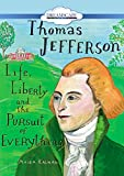 Maira Kalman Thomas Jefferson: Life, Liberty and the Pursuit of Everything