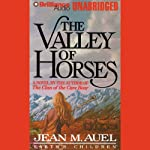 The Valley of Horses: Earth's Children, Book 2 (       UNABRIDGED) by Jean M. Auel Narrated by Sandra Burr