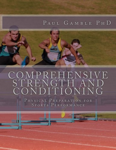 Comprehensive Strength and Conditioning: Physical Preparation for Sports Performance