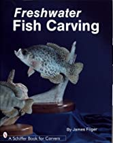 Freshwater Fish Carving (Schiffer Book for Carvers) Ebook & PDF Free Download