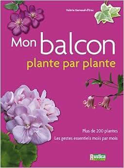 Votre balcon plantes par plantes val rie for Commande plantes par correspondance