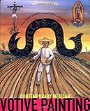 Infinitas Gracias: Contemporary Mexican Votive Painting Alfredo Vilchis Roque