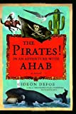 The Pirates! In an Adventure with Ahab: A novel by Gideon Defoe